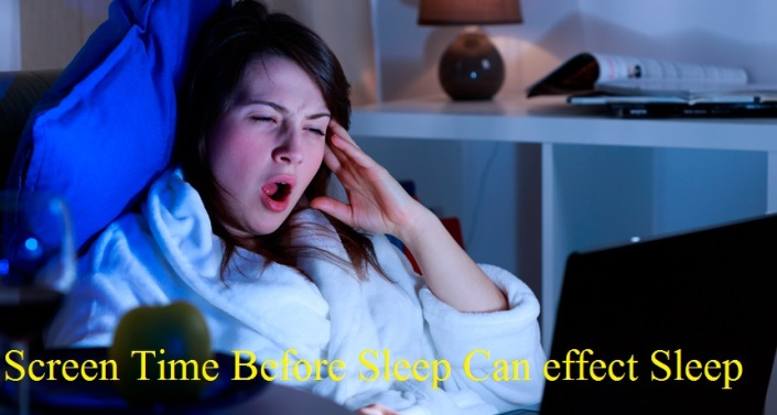 Screen Time Before Sleep Can effect Sleep